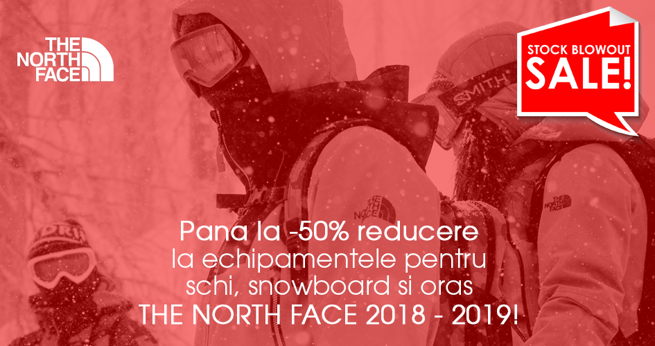 Stock Blowout Sale: Pana la -50% la colectia The North Face 2018-2019